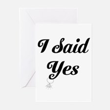 I Said Yes Design Greeting Cards