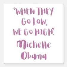 """WHEN THEY GO LOW... Square Car Magnet 3"""" x 3"""""""