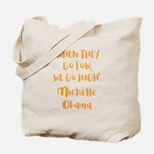 WHEN THEY GO LOW... Tote Bag
