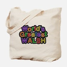 Worlds Greatest Walsh Tote Bag