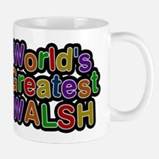 Worlds Greatest Walsh Mugs