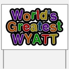 World's Greatest Wyatt Yard Sign