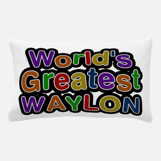 World's Greatest Waylon Pillow Case
