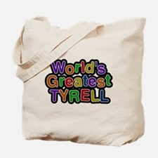 Worlds Greatest Tyrell Tote Bag