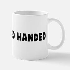 Caught red handed Mug