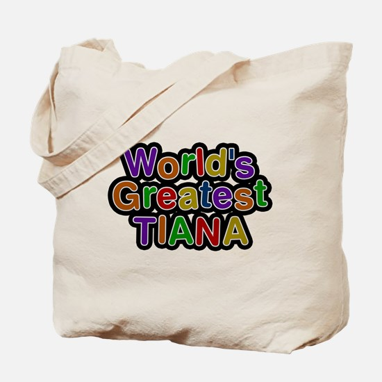 Worlds Greatest Tiana Tote Bag