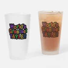 Worlds Greatest Tayler Drinking Glass