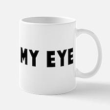 Caught my eye Mug