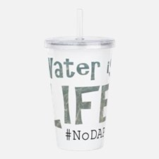 Water is Life - #NoKXL Acrylic Double-wall Tumbler