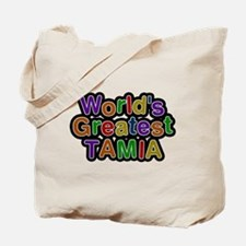Worlds Greatest Tamia Tote Bag
