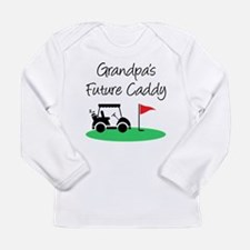 Grandpa's Future Caddy Long Sleeve T-Shirt