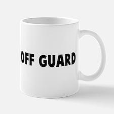 Caught me off guard Mug