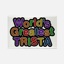 World's Greatest Trista Rectangle Magnet