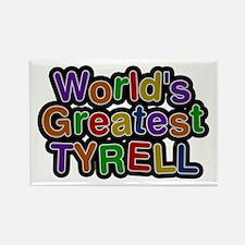 World's Greatest Tyrell Rectangle Magnet