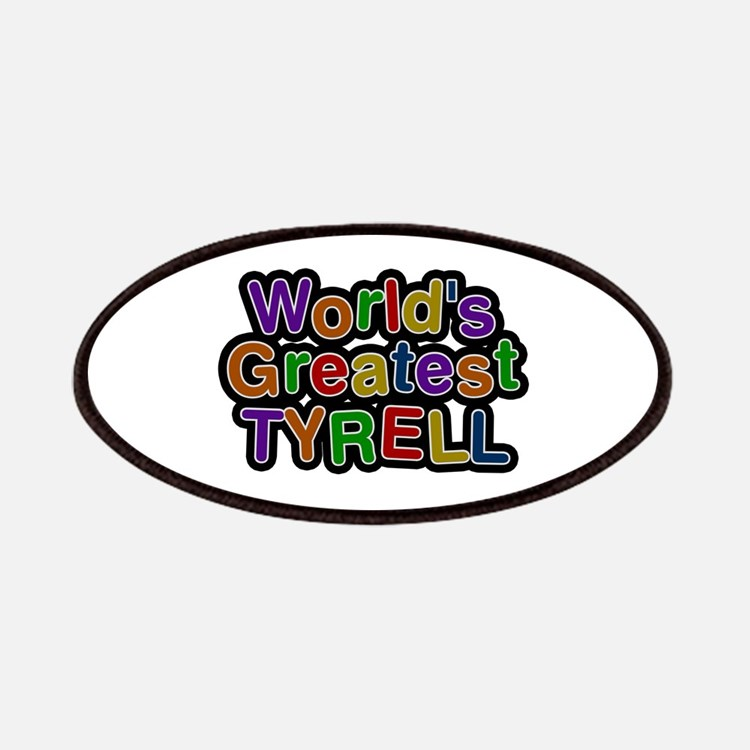 World's Greatest Tyrell Patch