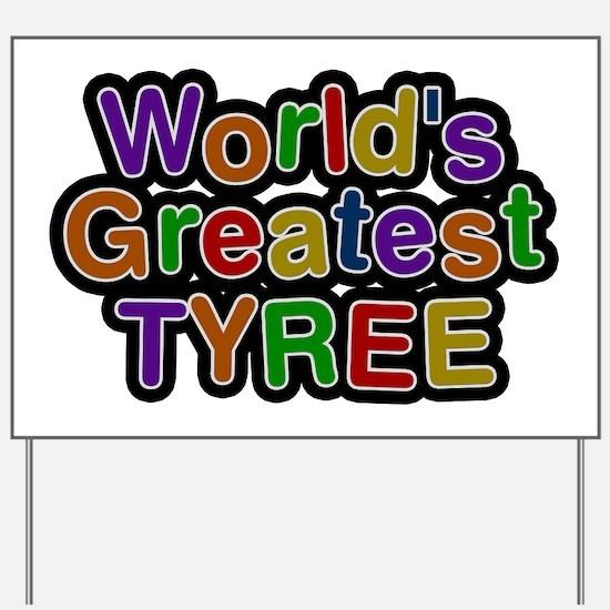 World's Greatest Tyree Yard Sign