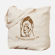 Jesus was a refugee, too Tote Bag