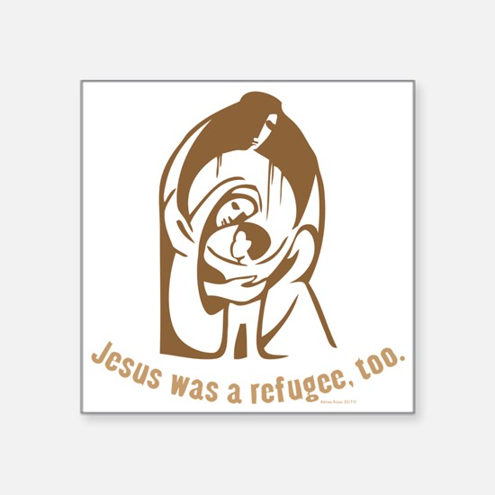 Jesus was a refugee, too Sticker
