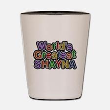 Worlds Greatest Shayna Shot Glass