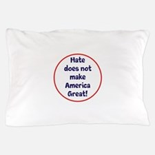 hate does not make America great Pillow Case