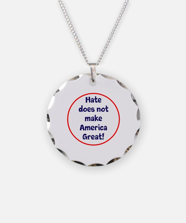 hate does not make America great Necklace
