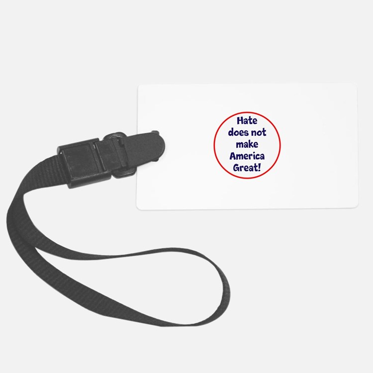 hate does not make America great Luggage Tag
