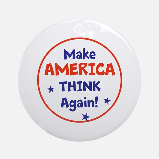 Make America Think Again Round Ornament