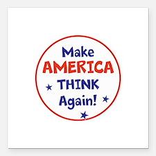 "Make America Think Again Square Car Magnet 3"" x 3"""