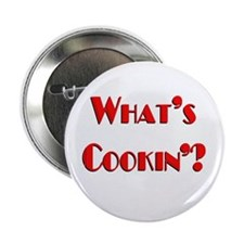 """What's Cookin'?"" 2.25"" Button"