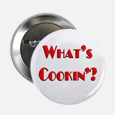 """""""What's Cookin'?"""" 2.25"""" Button"""