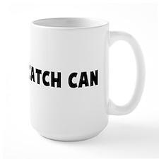 Catch as catch can Mug
