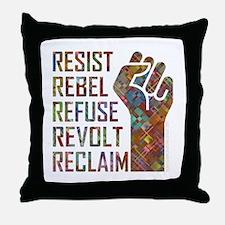 RESIST, REBEL... Throw Pillow