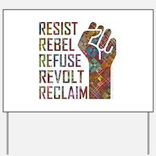 RESIST, REBEL... Yard Sign