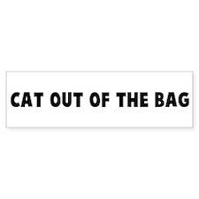Cat out of the bag Bumper Bumper Sticker