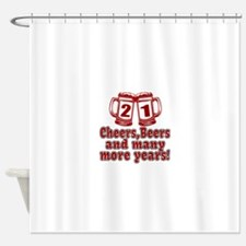 21 Cheers Beers And Many More Years Shower Curtain
