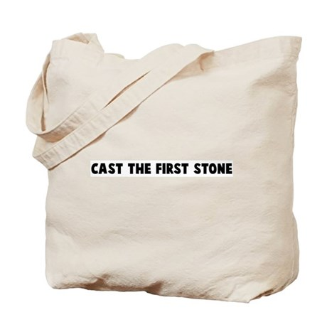 Cast the first stone Tote Bag