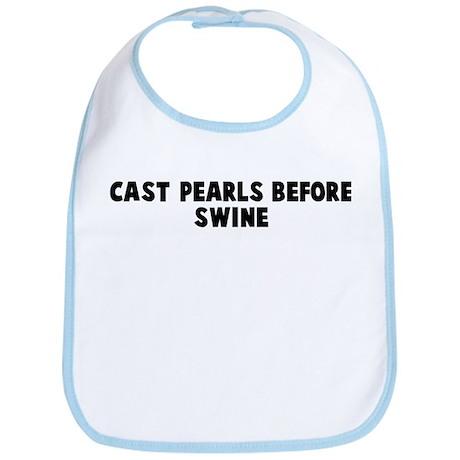 Cast pearls before swine Bib