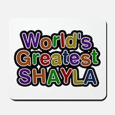 World's Greatest Shayla Mousepad