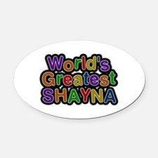 World's Greatest Shayna Oval Car Magnet