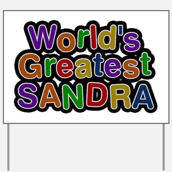 World's Greatest Sandra Yard Sign