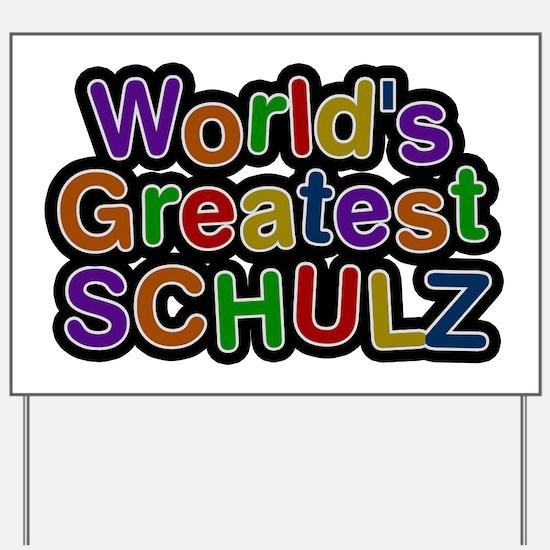 World's Greatest Schulz Yard Sign