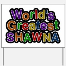 World's Greatest Shawna Yard Sign