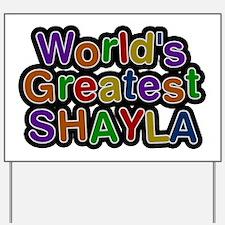World's Greatest Shayla Yard Sign