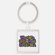 World's Greatest Shayna Square Keychain