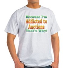 Addicted to Auctions T-Shirt