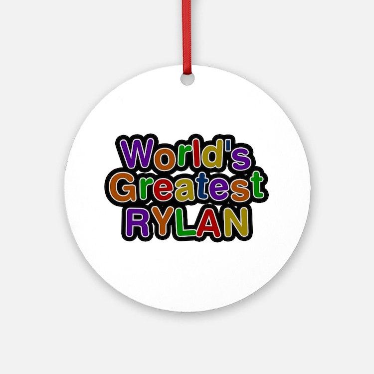 World's Greatest Rylan Round Ornament