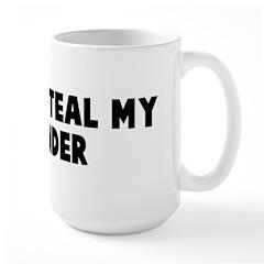 Do not steal my thunder Mug