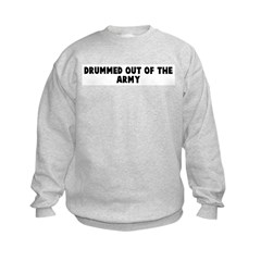 Drummed out of the army Sweatshirt