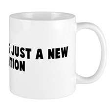 Feeling bad is just a new sen Mug