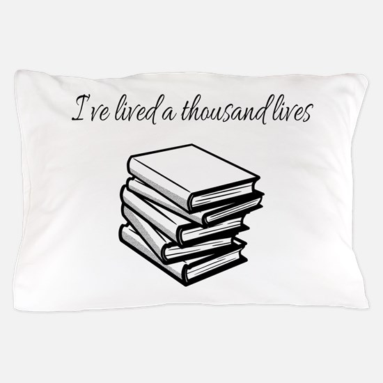 I've lived a thousand lives Books Pillow Case